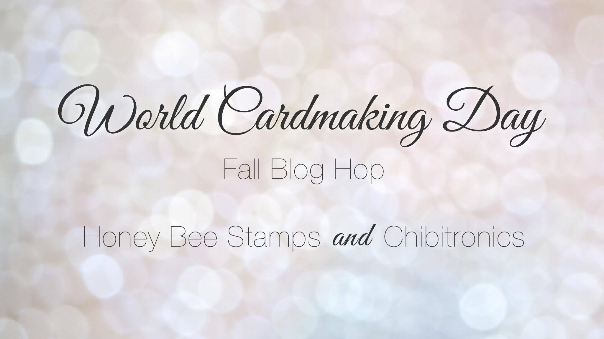 World CardMaking Day Blog Hop with Honeybee Stamps